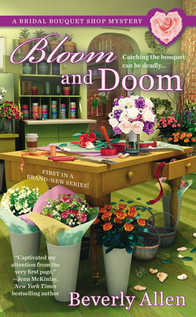 BLOOM AND DOOM by Beverly Allen is a Cozy Mystery Landmark Title on Book Country.