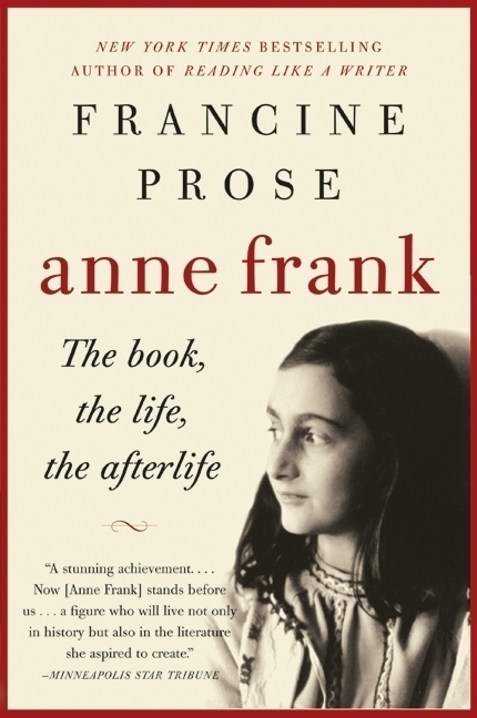 ANNE FRANK: THE BOOK, THE LIFE, THE AFTERLIFE by Francine Prose is a Narrative Nonfiction Landmark Title on Book Country.