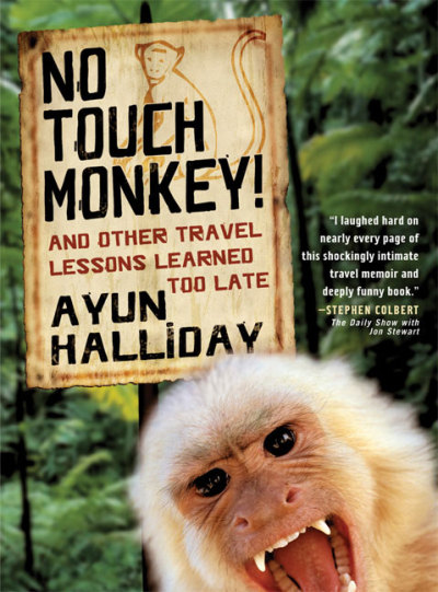 NO TOUCH MONKEY! by Ayun Halliday is a Travel Landmark Title on Book Country.