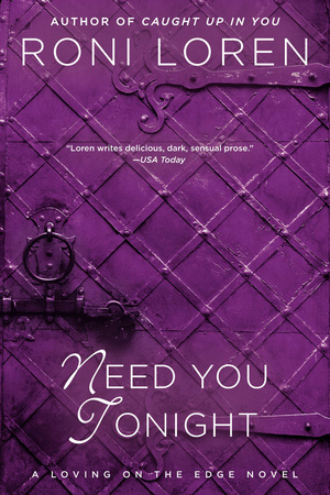 NEED YOU TONIGHT by Roni Loren is a Romance Landmark Title on Book Country.
