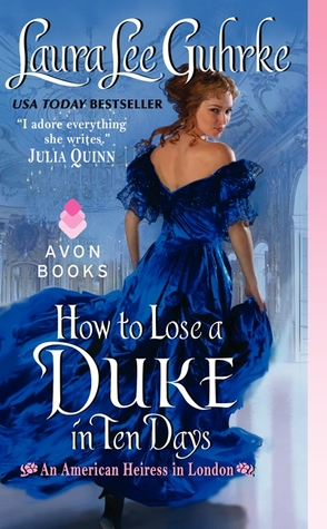 HOW TO LOSE A DUKE IN TEN DAYS by Laura Lee Guhrke  is a Historical Romance Landmark Title on Book Country.