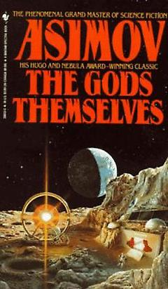 Hard Science Fiction - The Gods Themselves